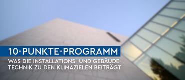 10-Punkte-Programm: Was die Installations- und Gebäudetechnik  zu den Klimazielen beiträgt